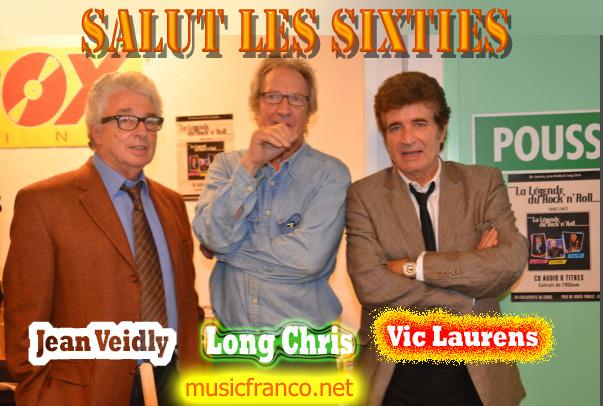 Salut les Sixties du 22 décembre   2013 est en ligne.  Cette semaine  nous recevons deux des pionniers du Rock and Roll Français Jean Veidly du groupe Les Pirates  et Vic Laurens des Vautours à propos de leur nouvel album auquel Long Chris a participé La Légende du Rock and Roll .  L'intégrale de l'émission en Podcast.