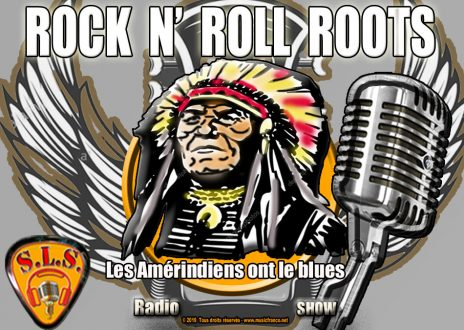 Rock and Roll Roots. Les Amérindiens ont le Blues !! Streaming et Podcast.