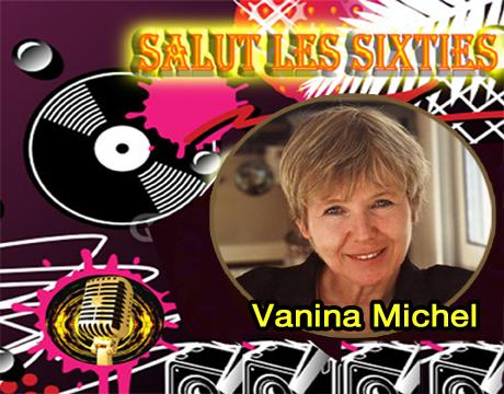 Salut les Sixties du 19 juin  2016 est en ligne. Cette  semaine  Vanina Michel propulsée en 1969 «vedette féminine» de Hair, tout le showbizz lui déroule le tapis rouge pour signer un contrat de 5 ans . L'intégrale de l'émission en Podcast.