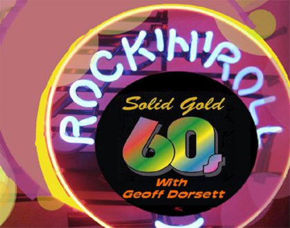 Solid Gold Sixties with  Geoff Dorsett English Radio Show le  mercredi et jeudi à 21 heures sur SLS Radio  .