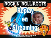 Rock and Roll Roots en replay version Streaming accessible à tout moment. Les  débuts du Rock and Roll  en France .