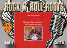 Rock and Roll Roots. Cette semaine Ringo Starr: 80 ans par Dominique Grandfils. Streaming.