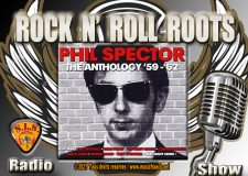 Rock and Roll Roots. Cette semaine Phil Spector Génie ou démon. Streaming.