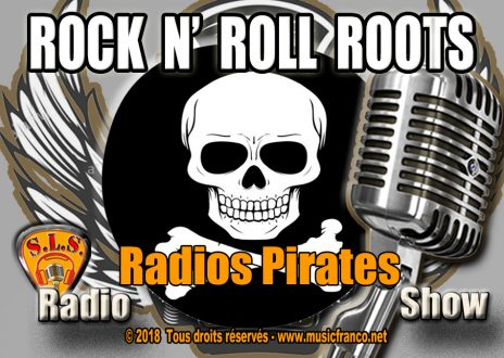 Rock and Roll Roots . Cette semaine les Radios Pirates. Streaming.